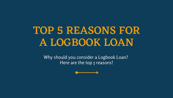 Top 5 Reasons for a Logbook Loan
